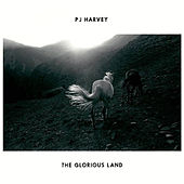 The Glorious Land von PJ Harvey