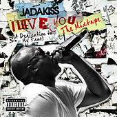 I LOVE YOU (A Dedication To My Fans) The Mixtape von Jadakiss