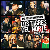 Tr3s Presents MTV Unplugged Los Tigres Del Norte And Friends von Los Tigres del Norte