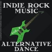 Indie Rock Music - Alternative Dance: Volume 2 by Various Artists