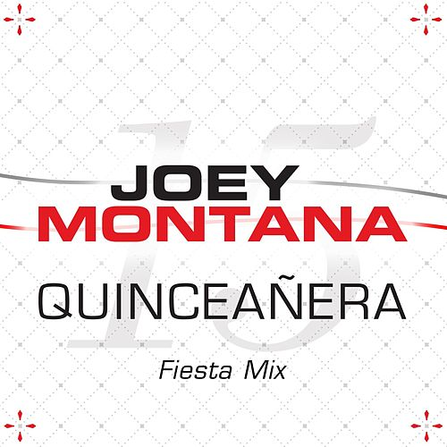 Quinceañera (Fiesta Mix) by Joey Montana