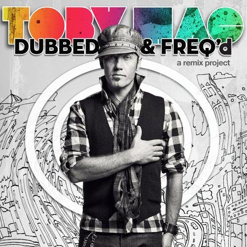 Dubbed & Freq'd: A Remix Project by TobyMac
