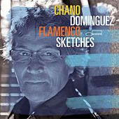 Flamenco Sketches by Chano Dominguez
