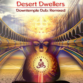 DownTemple Dub: Remixed by Desert Dwellers