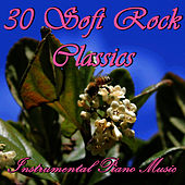 30 Soft Rock Classics: Instrumental Piano Music by Piano Music Experts