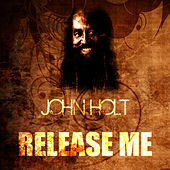 Release Me by John Holt