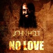No Love by John Holt