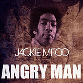 Angry Man by Jackie Mittoo