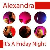 It's a Friday Night by Alexandra