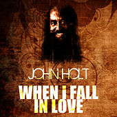 When I Fall In Love by John Holt