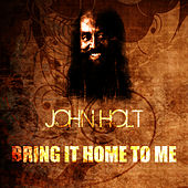 Bring It Home To Me by John Holt