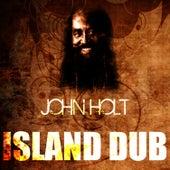 Island Dub by John Holt