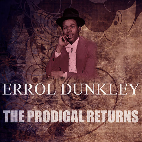 The Prodigal Returns by Errol Dunkley