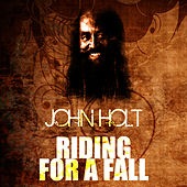 Riding For A Fall by John Holt