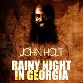 Rainy Night In Georgia by John Holt