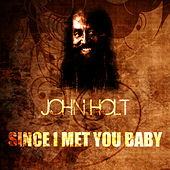 Since I Met You Baby by John Holt