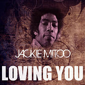 Loving You by Jackie Mittoo