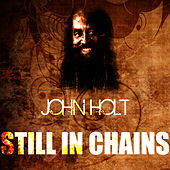 Still In Chains by John Holt