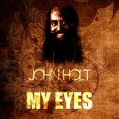 My Eyes by John Holt