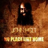 No Place Like Home by John Holt