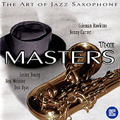 The Art of Jazz Saxophone: The Masters von Various Artists