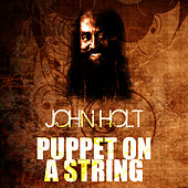 Puppet On A String by John Holt