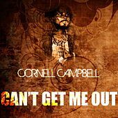 Can't Get Me Out by Cornell Campbell