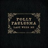 Last Week Me - Single by Polly Paulusma