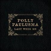 Last Week Me - Single by Polly Paulusma