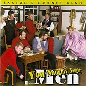 You Naughty, Naughty Men by Saxton's Cornet Band