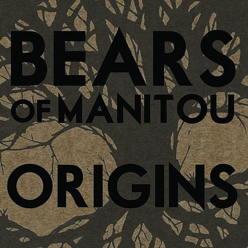 Origins by Bears Of Manitou