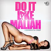 Do It Like Maliah - Single by Quinn
