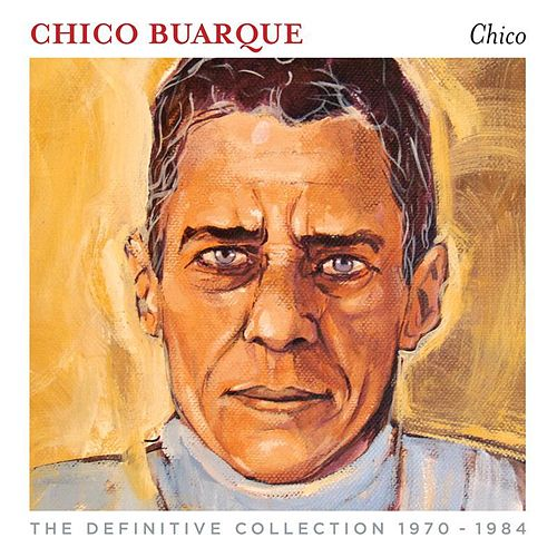 Chico Buarque (The Definitive Collection 1970-1984) by Chico Buarque