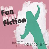 Fan Fiction by The Afternoons