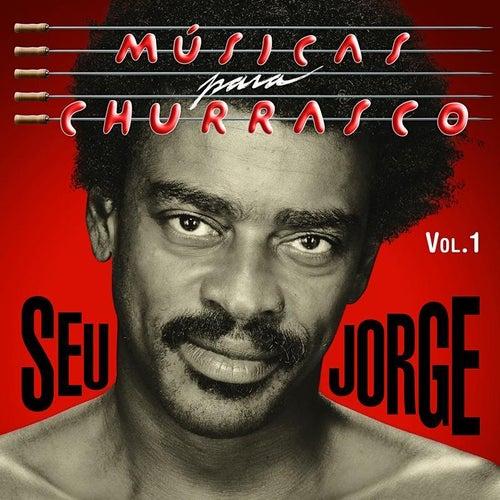 Musicas Para Churrasco, Vol. 1 by Seu Jorge