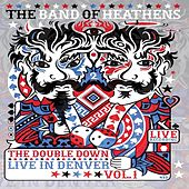 The Double Down - Live in Denver, Volume 1 by Band Of Heathens