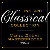 Instant Classical Collection - Greatest Masterpieces, Vol.2 by Various Artists
