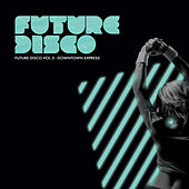 Future Disco Vol 5 - Downtown Express von Various Artists