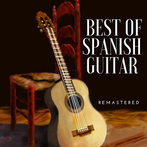Best of Spanish Guitar (Remastered) by Spanish Guitar