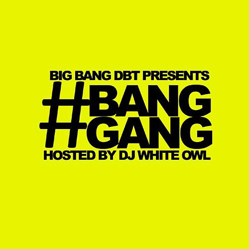 #Banggang by Big Bang DBT