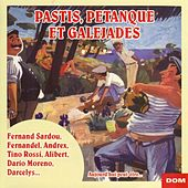 Pastis, pétanque et galejades by Various Artists