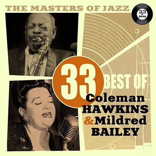 The Masters of Jazz: 33 Best of Coleman Hawkins & Mildred Bailey by Various Artists