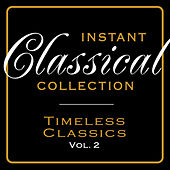 Instant Classical Collection - Timeless Classics, Vol.2 by Various Artists