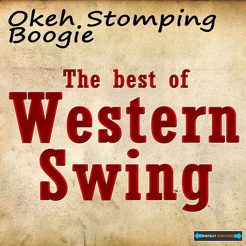 Okeh Stomping Boogie - The Best  of Western Swing by Various Artists