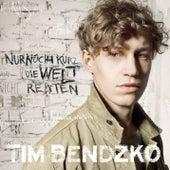 Nur noch kurz die Welt retten von Tim Bendzko