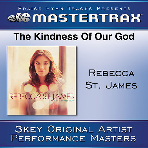 The Kindness Of Our God [Performance Tracks] von Rebecca St. James