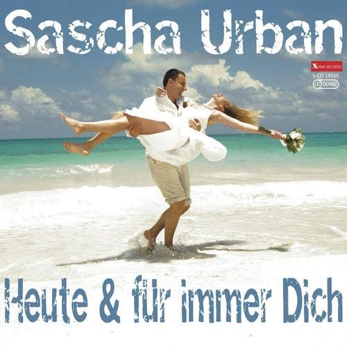 Heute & für immer Dich by Sascha Urban