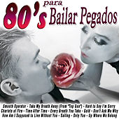 80's para Bailar Pegados by Various Artists