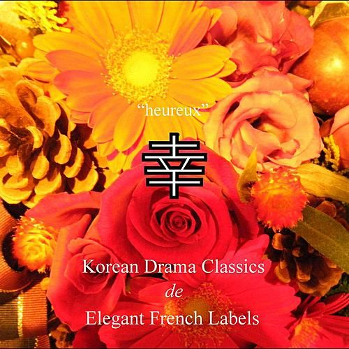 Korean Drama Classics de French Elegant Labels by Various Artists