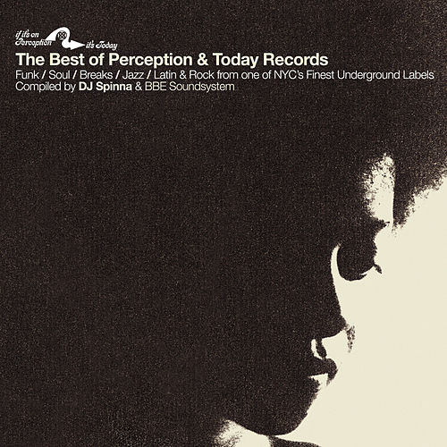 Best of Perception & Today Records compiled by DJ Spinna and BBE Soundsystem by Various Artists